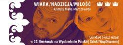 """""""Wiara, nadzieja, miłość"""" autorski spektakl Andrzeja M. Marczewskiego"""