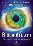 """Robert Lanza, Bob Berman """"Biocentryzm"""""""