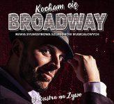 """""""Kocham cię Broadway"""" Teatr Mały Tychy"""